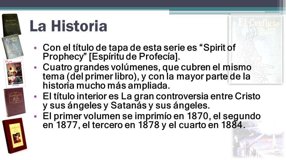 La Historia Con el título de tapa de esta serie es Spirit of Prophecy [Espíritu de Profecía].